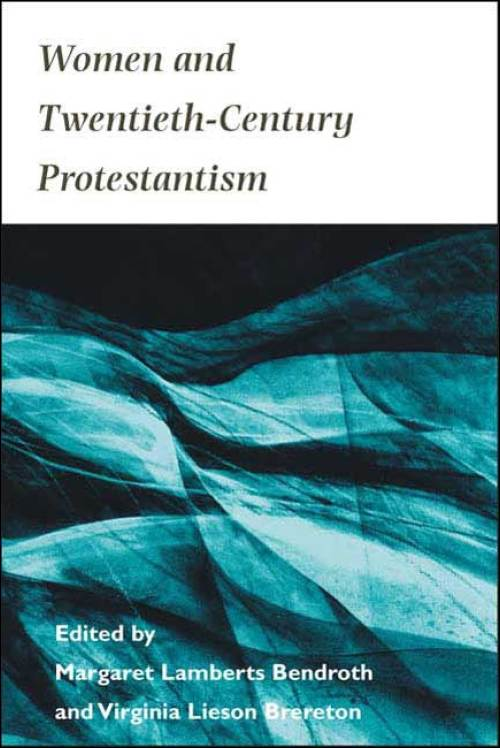 "cover image for ""Women and Twentieth-Century Protestantism"""