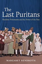 "cover image for ""The Last Puritans"" by Margaret Bendroth"