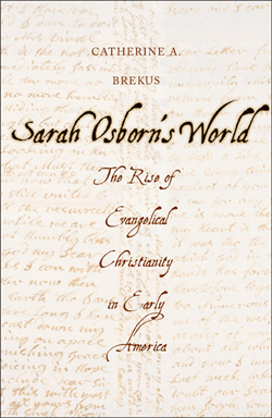 "cover image of ""Sarah Osborn's World"" by Catherine Brekus"