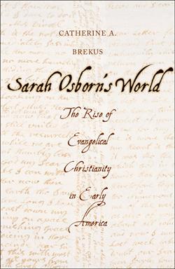 "cover image of ""Sarah Osborn's World"" by Catherine Brekus"