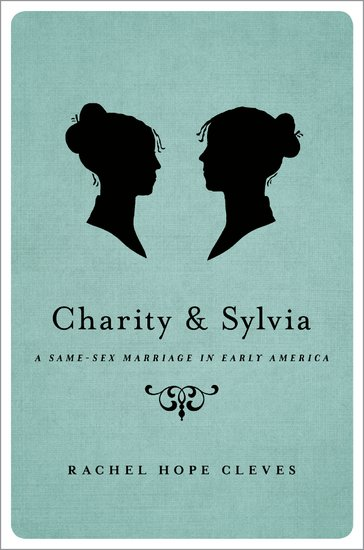 "cover image for ""Charity and Sylvia"" by Rachel Hope Cleves"