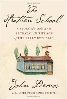 "cover image of ""The Heathen School"" by John Demos"