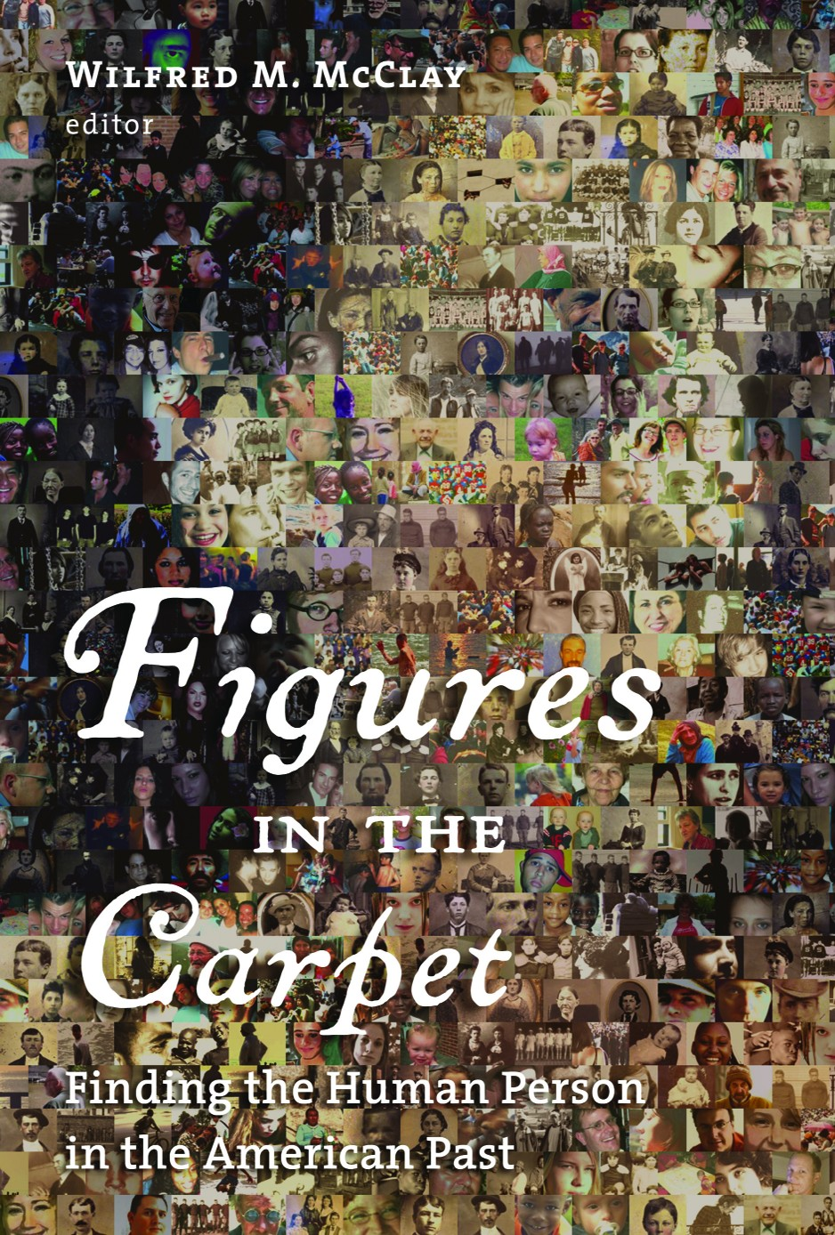 "cover image for ""Figures in the Carpet"" by Wilfred McClay (ed.)"