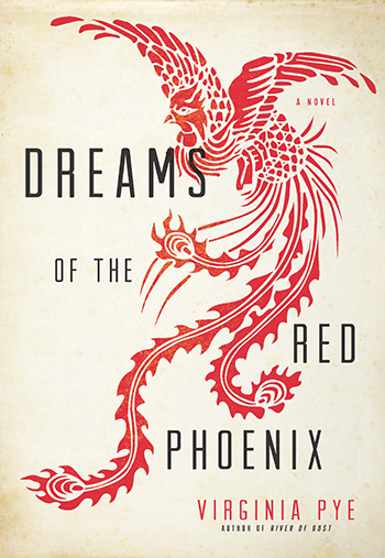 "cover image for ""Dreams of the Red Phoenix"" by Virginia Pye"