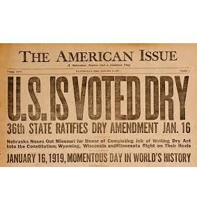 "The Anti-Saloon League newspaper, The American Issue, with headline, ""U.S. Is Voted Dry,"" published January 25, 1919. Public Domain."
