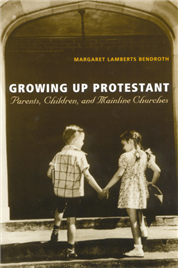 "cover image for ""Growing Up Protestant"""