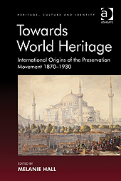 """cover image for """"Towards World Heritage"""" edited by Melanie Hall"""
