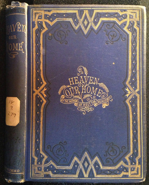 """cover of """"Heaven Our Home"""" (1871) published by William P. Nimmo"""