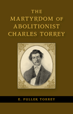 """cover image for """"The Martyrdom of Charles Torrey"""" by E. Fuller Torrey"""